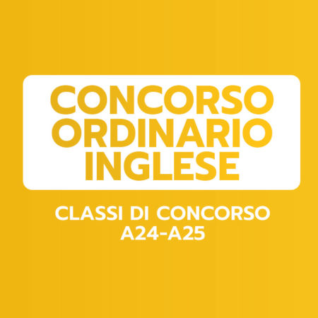 INGLESE – Classi A24-A25 – CONCORSO ORDINARIO