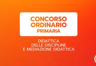 CONCORSO ORDINARIO PRIMARIA – Didattica delle discipline e mediazione didattica