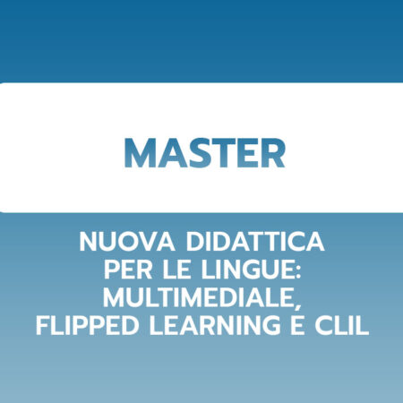Nuova didattica per le lingue: multimediale, flipped learning e Clil