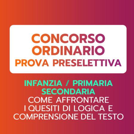 Concorso ordinario – COME AFFRONTARE I QUESITI DI LOGICA E DI COMPRENSIONE DEL TESTO – 6ª ed.