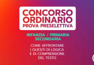 CONCORSO ORDINARIO – Prova preselettiva. Come affrontare i quesiti di logica e di comprensione del testo