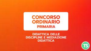 Concorso ordinario primaria - Didattica delle discipline e mediazione didattica @ On line
