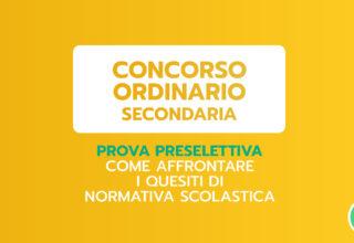 Concorso ordinario secondaria – COME AFFRONTARE I QUESITI DI NORMATIVA SCOLASTICA – 4ª ed.