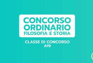 FILOSOFIA E STORIA – Classe A19 – CONCORSO ORDINARIO