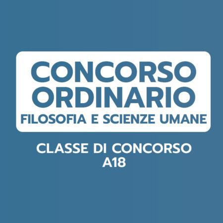FILOSOFIA E SCIENZE UMANE – Classe A18 – CONCORSO ORDINARIO