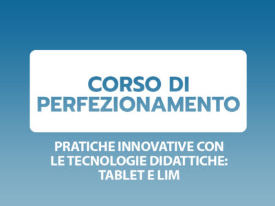 Pratiche innovative con le tecnologie didattiche: tablet e lavagna multimediale (LIM)